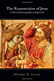 Resurrection of Jesus, The: A New Historiographical Approach
