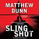Slingshot: Spycatcher, Book 3 Audiobook by Matthew Dunn Narrated by Rich Orlow