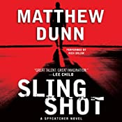 Slingshot: Spycatcher, Book 3 | Matthew Dunn