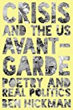 Crisis and the US Avant Garde: Poetry and Real Politics