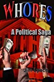 img - for Whores -- A Political Saga book / textbook / text book