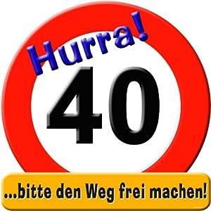 Udo Schmidt Schild rund 50 cm Hurra! 40 bitte den Weg frei machen! Party Dekoration