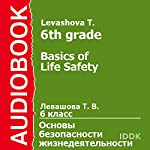 Basics of Life Safety for 6th Grade [Russian Edition] | T. Levashova