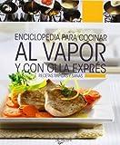 Enciclopedia para cocinar al vapor y con olla express. Recetas rapidas y sanas (Spanish Edition) by VV.AA. (2010) Paperback