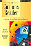 By Bruce Ballenger, Michelle Payne: The Curious Reader: Exploring Personal and Academic Inquiry First (1st) Edition