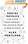 Social Physics: how good ideas spread...