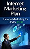 img - for Internet Marketing: Plan: The Ultimate Online Marketing Guide to Internet Marketing - This Internet Marketing Guide will Teach You what works with Online ... Youtube Marketing, Making Money Online) book / textbook / text book