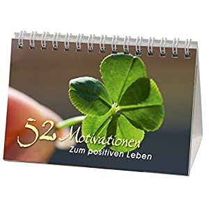 Zum positiven Leben: 52 Motivationen