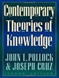 img - for Contemporary Theories of Knowledge (Studies in Epistemology and Cognitive Theory) 2nd edition by Pollock, John L., Cruz, Joseph (1999) Paperback book / textbook / text book
