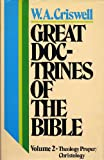 img - for GREAT DOCTRINES OF THE BIBLE VOLUME 2: THEOLOGY PROPER/CHRISTOLOGY book / textbook / text book