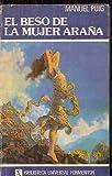 El beso de la mujer arana (Biblioteca Universal Formentor) (Spanish Edition)