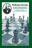 Wilhelm Steinitz: First World Chess Champion (World Chess Champion Series)