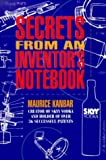 Secrets from an Inventor's Notebook: Advice on Inventing Success - from the creator of SKYY Vodka, the D-Fuzz-It sweater comb, and scores of innovative products (1571780998) by Kanbar, Maurice