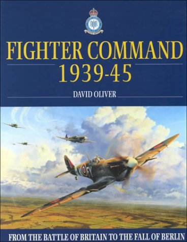 RAF Fighter Command: From the Battle of Britain to 1945