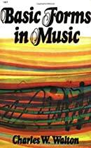 Basic Forms in Music by Walton, Charles (1974) Paperback
