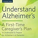Understand Alzheimer's: A First-Time Caregiver's Plan to Understand & Prepare for Alzheimer's & Dementia Audiobook by Calistoga Press Narrated by Kevin Pierce