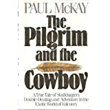 The Pilgrim and the Cowboy ~ Paul McKay
