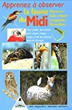 echange, troc Georges Olioso - Apprenez à observer la faune du Midi : Provence, Côte d'Azur, Languedoc, Roussillon