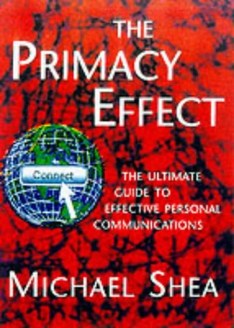 The Primacy Effect: The Ultimate Guide to Effective Personal Communications
