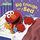 img - for Big Enough for a Bed (Sesame Street Board Books) by Random House (22-Oct-2002) Board book book / textbook / text book