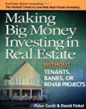 img - for Making Big Money Investing in Real Estate: Without Tenants, Banks, or Rehab Projects by Conti, Peter, Finkel, David (June 1, 2002) Paperback book / textbook / text book