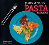 James McNair's Pasta Cookbook (0877016186) by McNair, James
