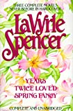 Three Complete Novels: Years / Twice Loved / Spring Fancy (0399138420) by Spencer, LaVyrle