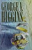 A Change of Gravity (0316644587) by GEORGE V. HIGGINS