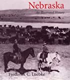 Nebraska: An Illustrated History (Great Plains Photography)