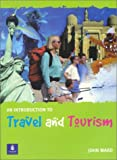 An Introduction to Travel & Tourism (0582419093) by Ward, John