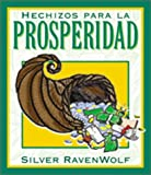 Hechizos para la prosperidad (Spanish Silver's Spells Series) (Spanish Edition) (1567187307) by RavenWolf, Silver