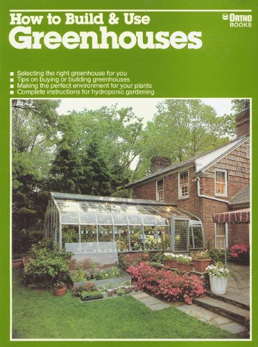 How To Build Use Greenhouses