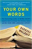 Your Own Words (158243283X) by Wallraff, Barbara
