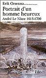 echange, troc Erik Orsenna - Portrait d'un homme heureux : André Le Nôtre, 1613-1700