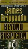 Beyond Suspicion (Jack Swyteck) (0060005548) by Grippando, James