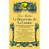 Le Repertoire De La Cuisine: The World Renowned Classic Used by the Experts ~ Louis Saulnier