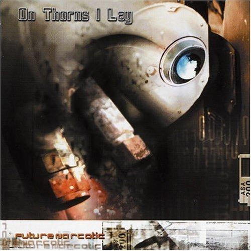 Future Narcotic by On Thorns I Lay (2007-01-01)