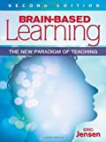 Brain-Based Learning: The New Paradigm of Teaching