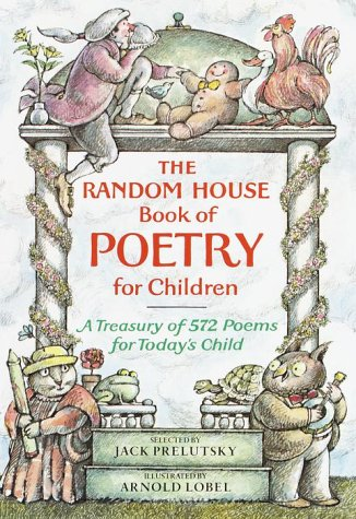 The Random House Book of Poetry for Children (Random House Book of...), Jack Prelutsky