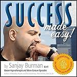 Success Made Easy | Sanjay Burman