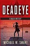 Michael W Smart Deadeye: 2 (The Bequia Mysteries)