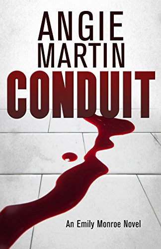 Conduit: Volume 1 (An Emily Monroe Novel)