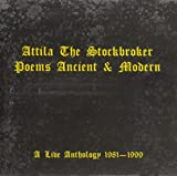 Attila the Stockbroker Poems, Ancient & Modern: A Live Anthology 1981 - 1999