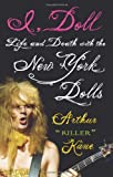 I, Doll: Life and Death with the New York Dolls