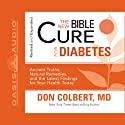 The New Bible Cure for Diabetes (       UNABRIDGED) by Don Colbert Narrated by Tim Lundeen
