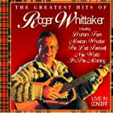 Roger Whittaker The Greatest Hits of Roger Whittaker: Live In Concert