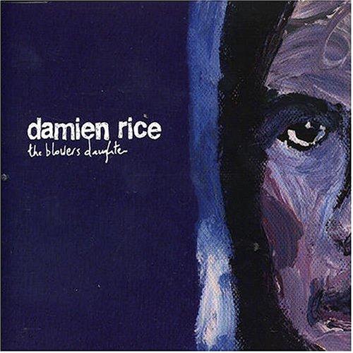 (Damien Rice) - The Blowers Daughter Lyrics - Zortam Music