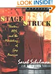 Stagestruck: Theater, AIDS, and the M...