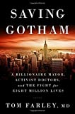 img - for Saving Gotham: A Billionaire Mayor, Activist Doctors, and the Fight for Eight Million Lives by Tom Farley MD (2015-10-13) book / textbook / text book