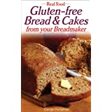 Real Food: Gluten-free Bread and Cakes from Your Breadmakerby Carolyn Humphries